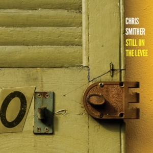Chris Smither releases STILL ON THE LEVEE on SoundCloud